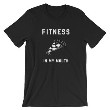Fitness Pizza in my Mouth T-Shirt
