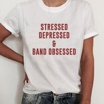 Stressed Depressed & Band Obsessed T-Shirt