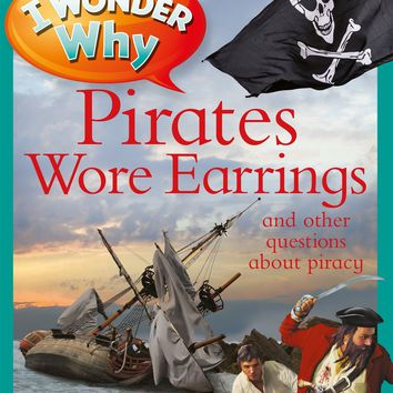 I Wonder Why Pirates Wore Earrings I Wonder Why