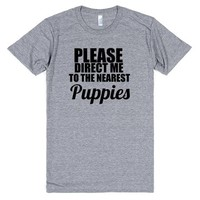 please direct me to the nearest puppies | T-Shirt | SKREENED