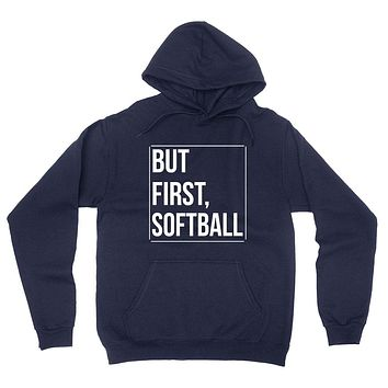 But first softball, softball day, game day, sport gift ideas, team  hoodie
