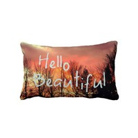 Hello Beautiful Pillow from Zazzle.com