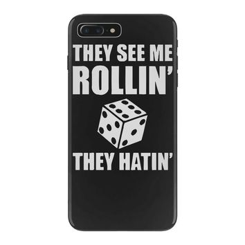 they see me rollin they hatin iPhone 7 Plus Case