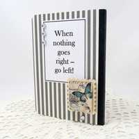 When Nothing Goes Right Go Left - Left Handed Notebook - Left Handed Mini Journal - Lefty Mini Notebook - Lefty Journal - Vintage Style
