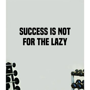 Success Is Not For the Lazy Wall Decal Home Decor Bedroom Room Vinyl Sticker Art Teen Work Out Quote Beast Gym Fitness Lift Strong Inspirational Motivational Health