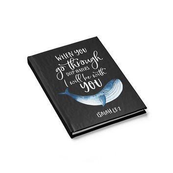 When You Go Through Deep Water I Will Be With You - Writing Journal, Hardcover Notebook, Sketchbook, Blank or Lined Pages, 5x7 diary, faith