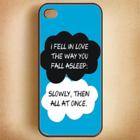 Cell Phone Case I Feel In Love, The Way You Fall Asleep The Fault In Our Stars