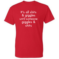 It's All Shits And Giggles Shirt, Funny Shirt, Funny T-Shirt, Funny Tshirt, T Shirt, Geeky Shirt, Geek T-Shirt, Geek T Shirt, Mens Womens
