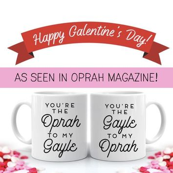 Oprah to my Gayle / Gayle to my Oprah Galentine's Day Gift, Best Friend Coffee Mug, Valentine's Day Gift for BFF