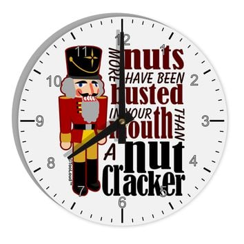 "More Nuts Busted - Your Mouth 8"" Round Wall Clock with Numbers by TooLoud"