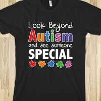 LOOK BEYOND AUTISM AND SEE SOMEONE SPECIAL