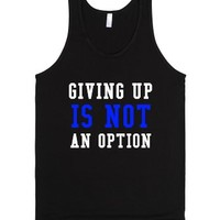 Giving Up Is Not An Option-Unisex Black Tank