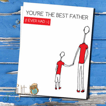 """Father son card, """"Your the best father (I ever had)"""" Fathers day card, Cute, funny,  cards for dad"""
