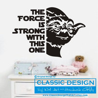 Vinyl Wall Decal - Star Wars-Inspired, The FORCE is Strong with This One - with Yoda Graphic