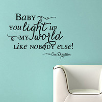 Baby You Light Up My World One Direction Vinyl Wall Decal