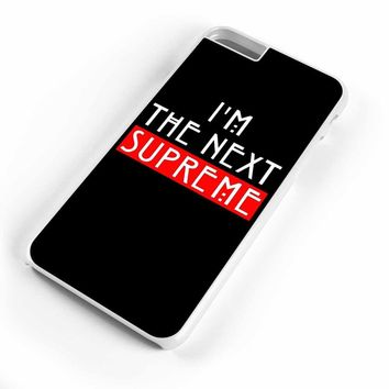 I'M The Next Supreme Witches American Horror Story iPhone 6S Plus iPhone 6S iPhone 6 P