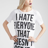 I Hate Everyone Tee