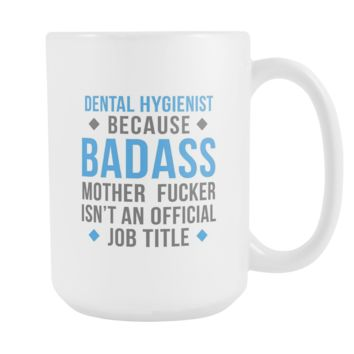 Dental Hygienist mug - Badass Dental Hygienist