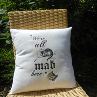 ALICE IN WONDERLAND Throw Pillow, Cheshire Cat, All Mad Here, Alice and Caterpillar quote throw pillow,Cat cushion literary gift, home decor