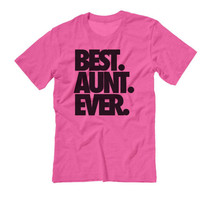 Best. Aunt. Ever. Tshirt | Best Mom Ever Shirt | Tumblr Shirt
