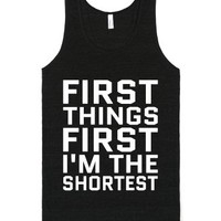 First Things First I'm The Shortest Tank Top White Art