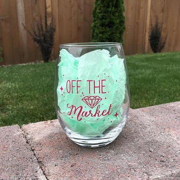 100% Made in USA Off The Market Wine Glass // Engagement Announcement // Fiance // Wedding Gift // Made to Order