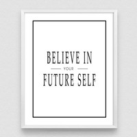 Believe in your future self,  Typography Print, Motivational Print, Inspirational Print,  Printable Art,  Modern Wall Art