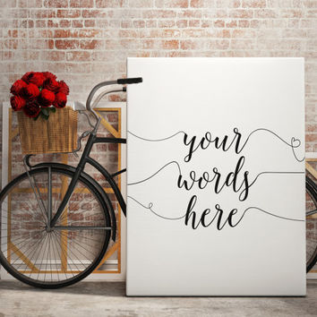 CUSTOM QUOTE print custom typography custom wall art typography art custom instant download custom poster best words Your Words Here Poster