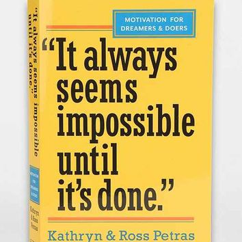 It Always Seems Impossible Until It's Done By Kathryn & Ross Petras- Assorted One
