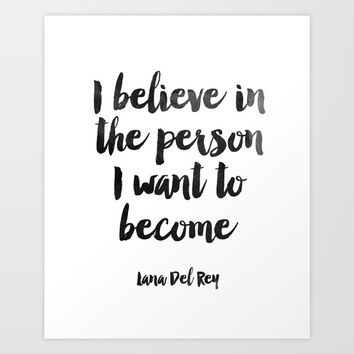 I Believe In The Person I Want To Became,Inspirational Quote,Motivational Art Print by NikolaJovanovic