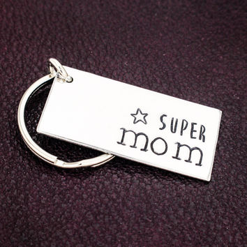 Super Mom Key Chain - Mother's Day - Gift for Moms - Aluminum Key Chain
