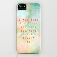I was made for lovin' you baby iPhone Case by Iris Lehnhardt | Society6