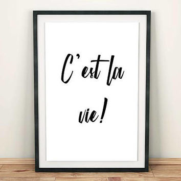 C'est la vie, PRINTABLE quotes, Wall art quotes prints, French decor, Printable wall art, Inspirational quotes wall art, French quotes