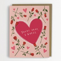 You're Okay, I Guess Valentine Card