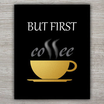 But First Coffee Kitchen Wall Art, Printable Artwork, Kitchen Printable, Gold Foil Print, Coffee Art, Modern Poster, INSTANT DOWNLOAD