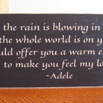 Rustic wood sign, Make you feel my love, Adele, primitive, home decor, wall hanging