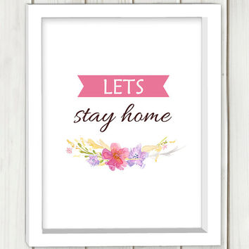 Lets stay home printable art,DIGITAL FILE, wall art, printable art