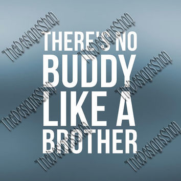 No Buddy Like A Brother SVG  Design | Southern SVG File |  Country Design File | Svg Dxf PDF Sure Cuts A Lot Silhouette Cricut | 251