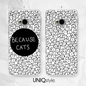 Cats case for HTC / Nokia - Because Cats phone cover for HTC one m7, m8, htc one mini, htc one Max - Nokia lumia 520, 630, 920, 1520 - I39