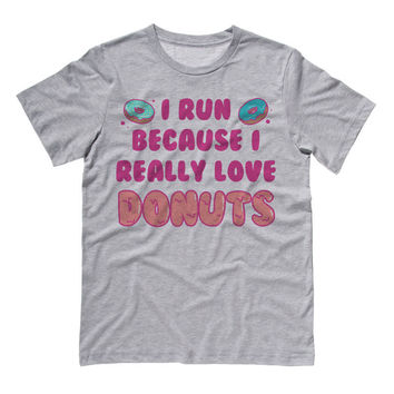 I Run Because I Love Donuts Shirt