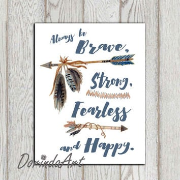 Be brave strong fearless Nursery print Native wall decor Tribal Navy blue brown Watercolor Nursery art Arrow Feathers Boys bedroom 5x7 8x10