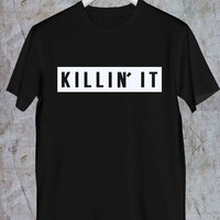Killin it Tshirt, Daddy Tshirt,Mommy Tshirt,Adult Tshirt