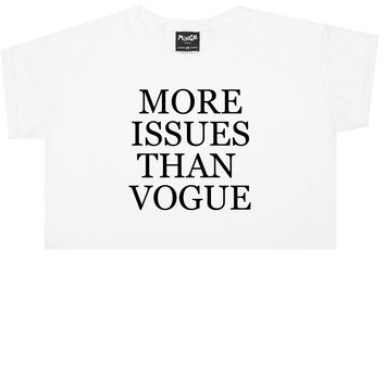 MORE ISSUES THAN VOGUE CROP TOP