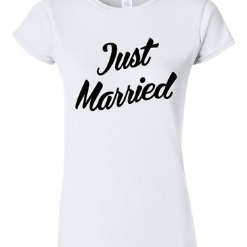 Just Married T-shirt Tshirt Tee Shirt  Honeymoon Gift Idea Christmas Shower Bachelor Party Wedding Day Bride Groom Wife Husband Couple Love