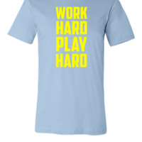 work hard play hard - Unisex T-shirt