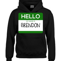Hello My Name Is BRENDON v1-Hoodie