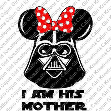 I am His Mother Darth Vader Minnie Mouse Ears Disney Vacation Printable Iron On Transfer DIY Tshirts Instant Download We Can Personalize!!