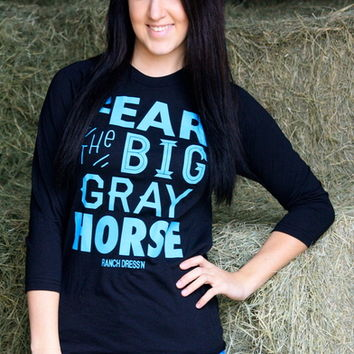 FEAR THE BIG GRAY HORSE (BASEBALL T)