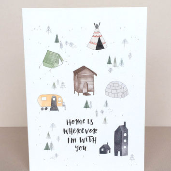 Home Is Wherever I'm With You Greeting Card by In The Daylight