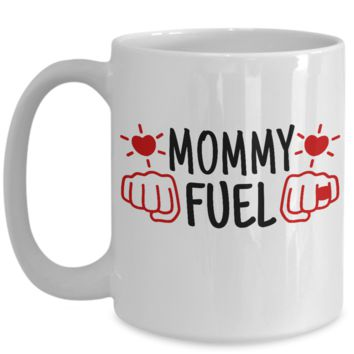 Coffee Mug for Mother Mom Mommy Fuel
